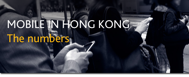 Mobile in Hong Kong - the numbers